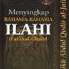 MENYINGKAP RAHASIA SANG ILAHI OLEH SYAIKH ABDUL QODIR AL JAILANY 2