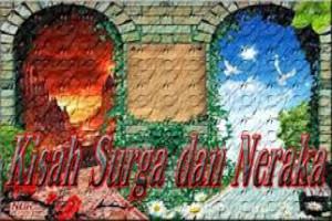 KISAH NABI IDRIS AS. DI SAAT MENGUNJUNGI NERAKA DAN SURGA