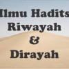 ILMU HADITS :  MENGENAL ILMU HADITS RIWAYAH DAN DIROYAH