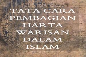PEMBAGIAN HARTA WARISAN KEPADA AHLI WARIS MENURUT ISLAM